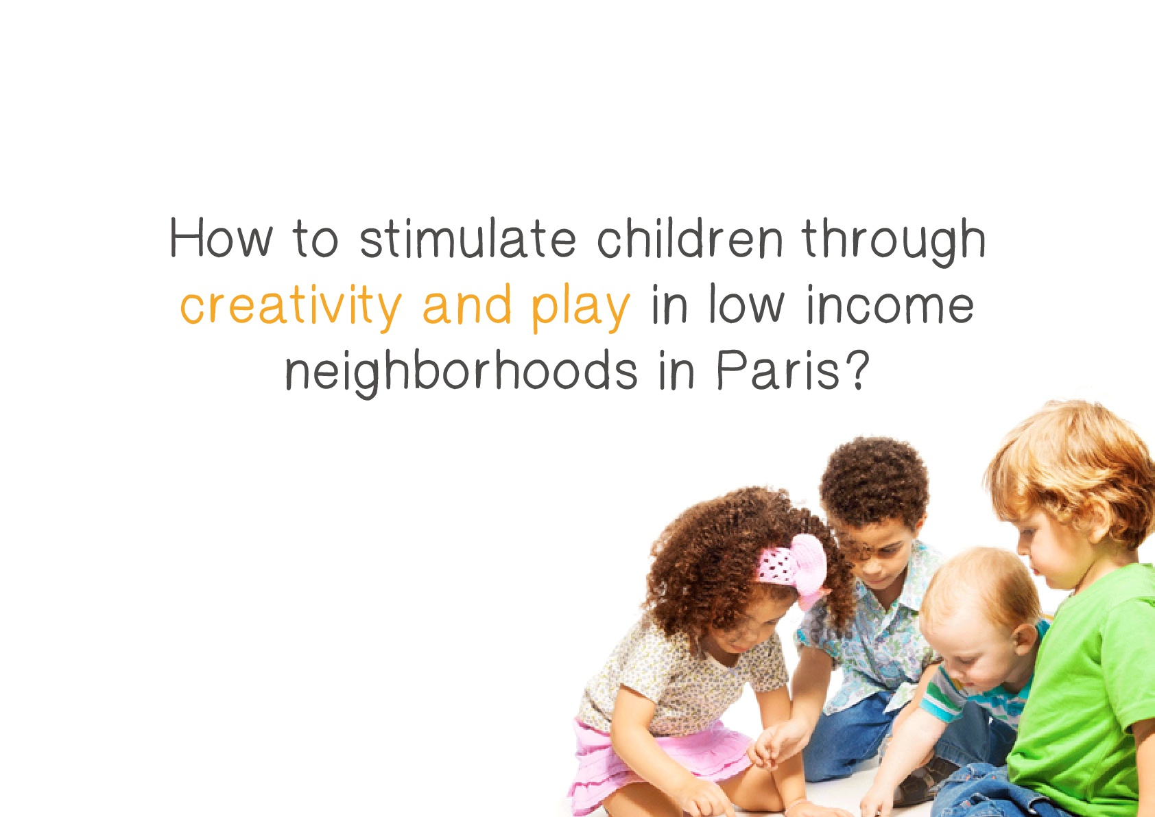 How we stimulate children through creativity & play